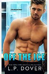 Off the Ice: A Breakaway Novel