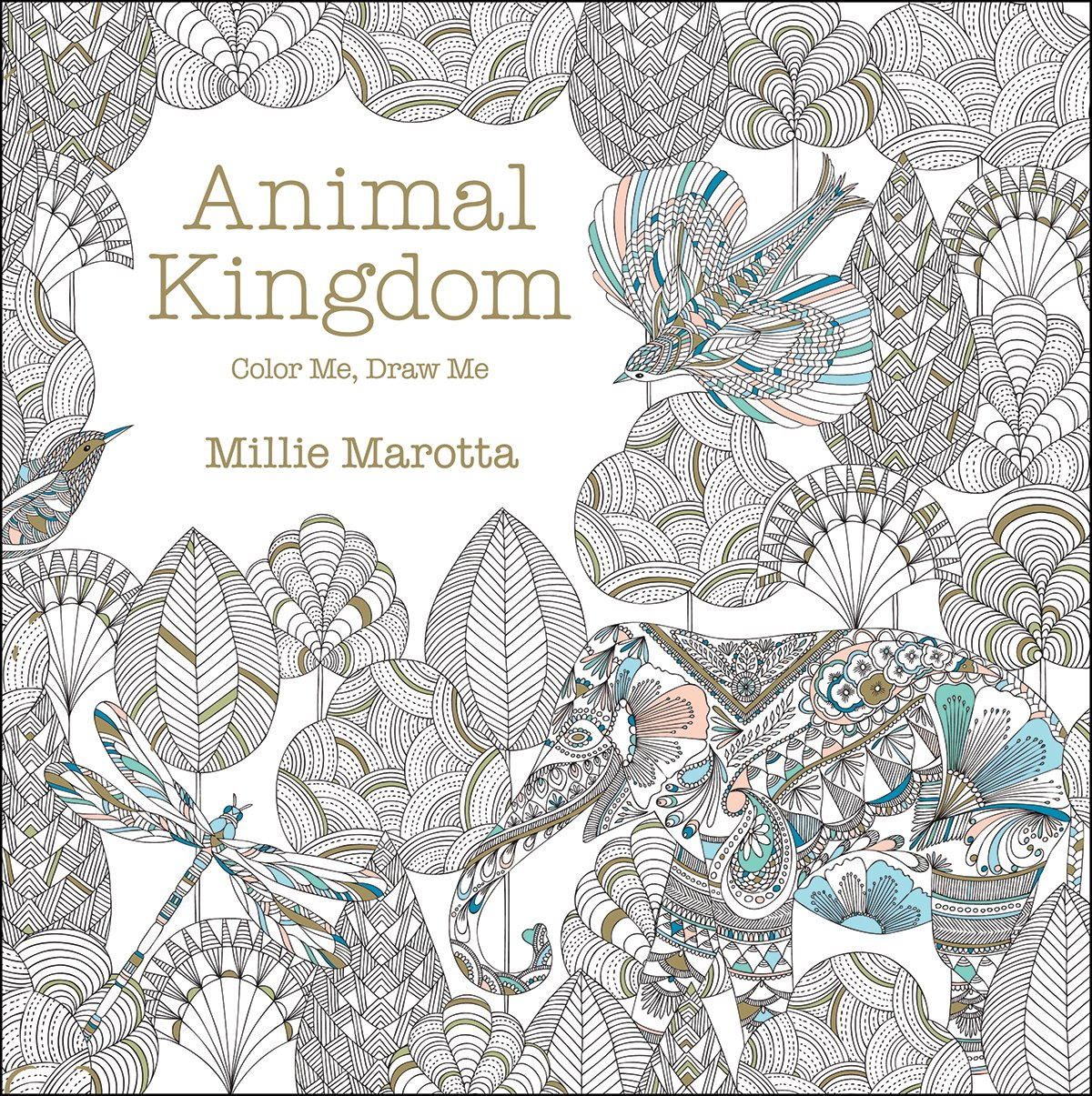 How much is the coloring book for adults - Amazon com animal kingdom color me draw me a millie marotta adult coloring book 9781454709107 millie marotta books