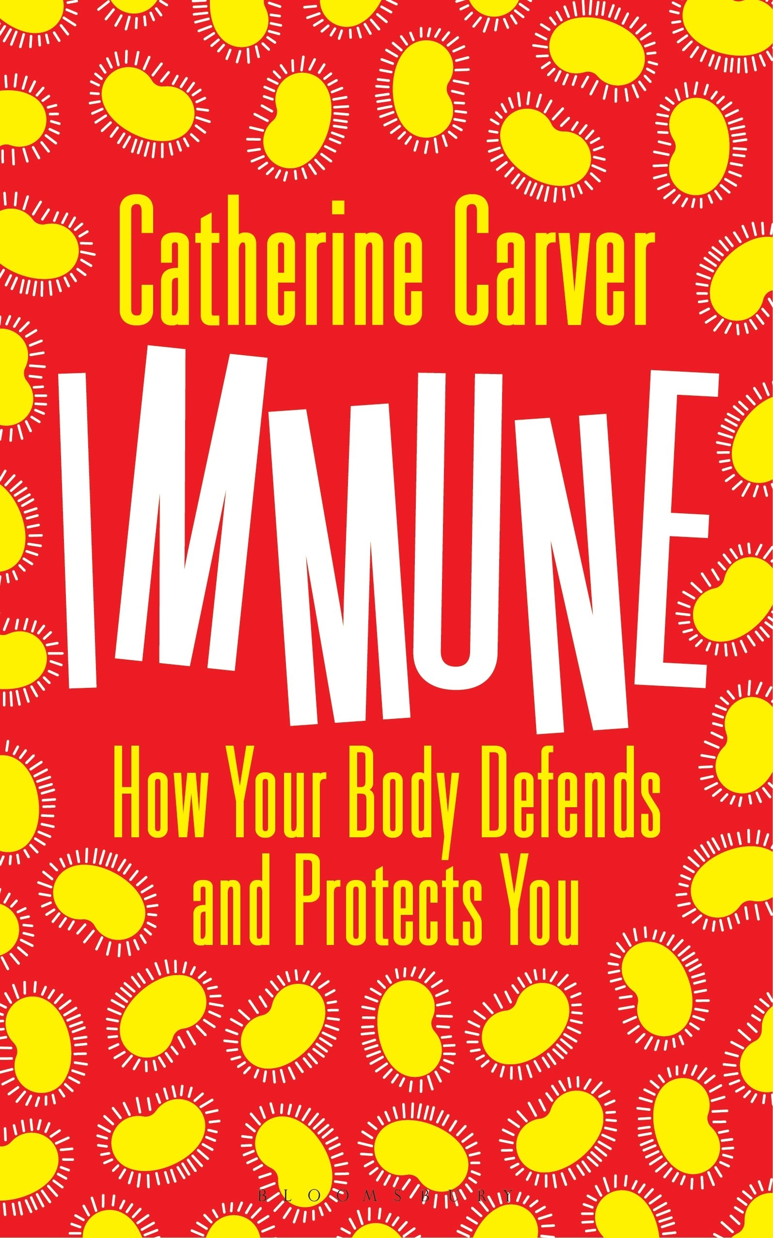 Immune: How Your Body Defends and Protects You book cover