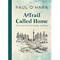 A Trail Called Home: Tree Stories from the Golden Horseshoe