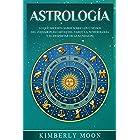 Astrología: Lo que necesita saber sobre los 12 signos del Zodiaco, las cartas del tarot, la numerología y el despertar de la