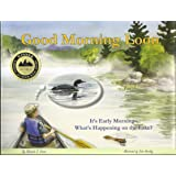 Good Morning Loon: It's Early Morning--What's Happening on the Lake?