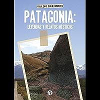 Patagonia: Leyendas y relatos místicos (Spanish Edition)