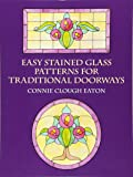 Easy Stained Glass Patterns for Traditional Doorways (Dover Stained Glass Instruction)