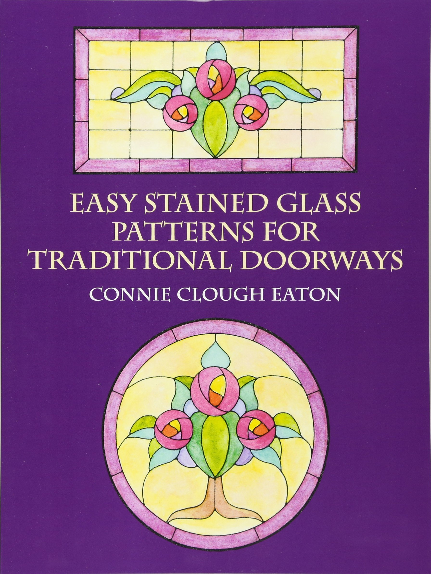 Easy Stained Glass Patterns for Traditional Doorways (Dover Stained Glass Instruction) ebook