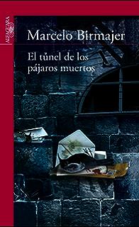 El túnel de los pájaros muertos (Spanish Edition)