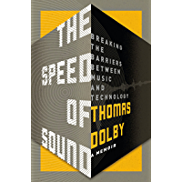 The Speed of Sound: Breaking the Barriers Between Music and Technology: A Memoir book cover
