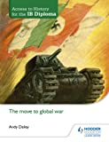 Access to History for the IB Diploma: The move to global war