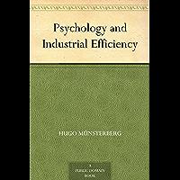 Psychology and Industrial Efficiency (免费公版书) (English Edition)