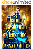A Charming Cavalryman for Clementine: A Historical Romance Novel Based on True Events