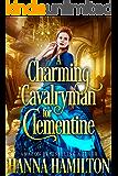 A Charming Cavalryman for Clementine: A Historical Regency Romance Novel (English Edition)