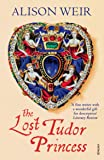 The Lost Tudor Princess: A Life of Margaret Douglas, Countess of Lennox