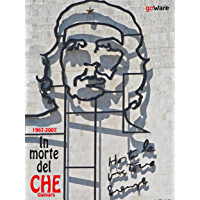1967-2017. In morte del Che Guevara (Italian Edition)