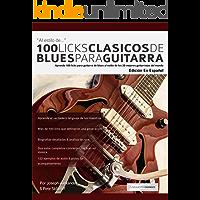 100 licks clásicos de blues para guitarra: Aprende