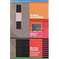 Building and Dwelling: Ethics for the City