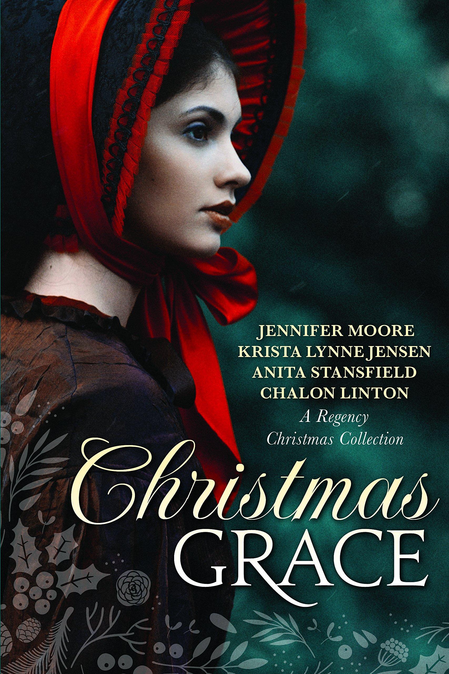 Christmas Grace.Christmas Grace Jennifer Moore Krista Lynne Jensen Anita