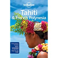 Lonely Planet Tahiti & French Polynesia 10th Ed.: 10th Edition