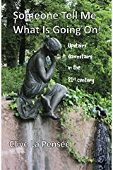 Someone Tell Me What Is Going On: A 21st century upstairs/downstairs story Kindle Edition