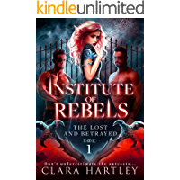 Institute of Rebels (The Lost and Betrayed Book 1)