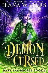 Demon Cursed (Dark Fae Decree Book 2) Kindle Edition