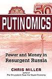 Putinomics: Power and Money in Resurgent Russia