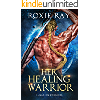 Her Healing Warrior: A SciFi Alien Romance (Lunarian Warriors Book 4)