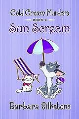 SUN SCREAM: COLD CREAM MURDERS - BOOK 4 Kindle Edition