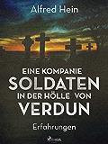 Eine Kompanie Soldaten - In der Hölle von Verdun