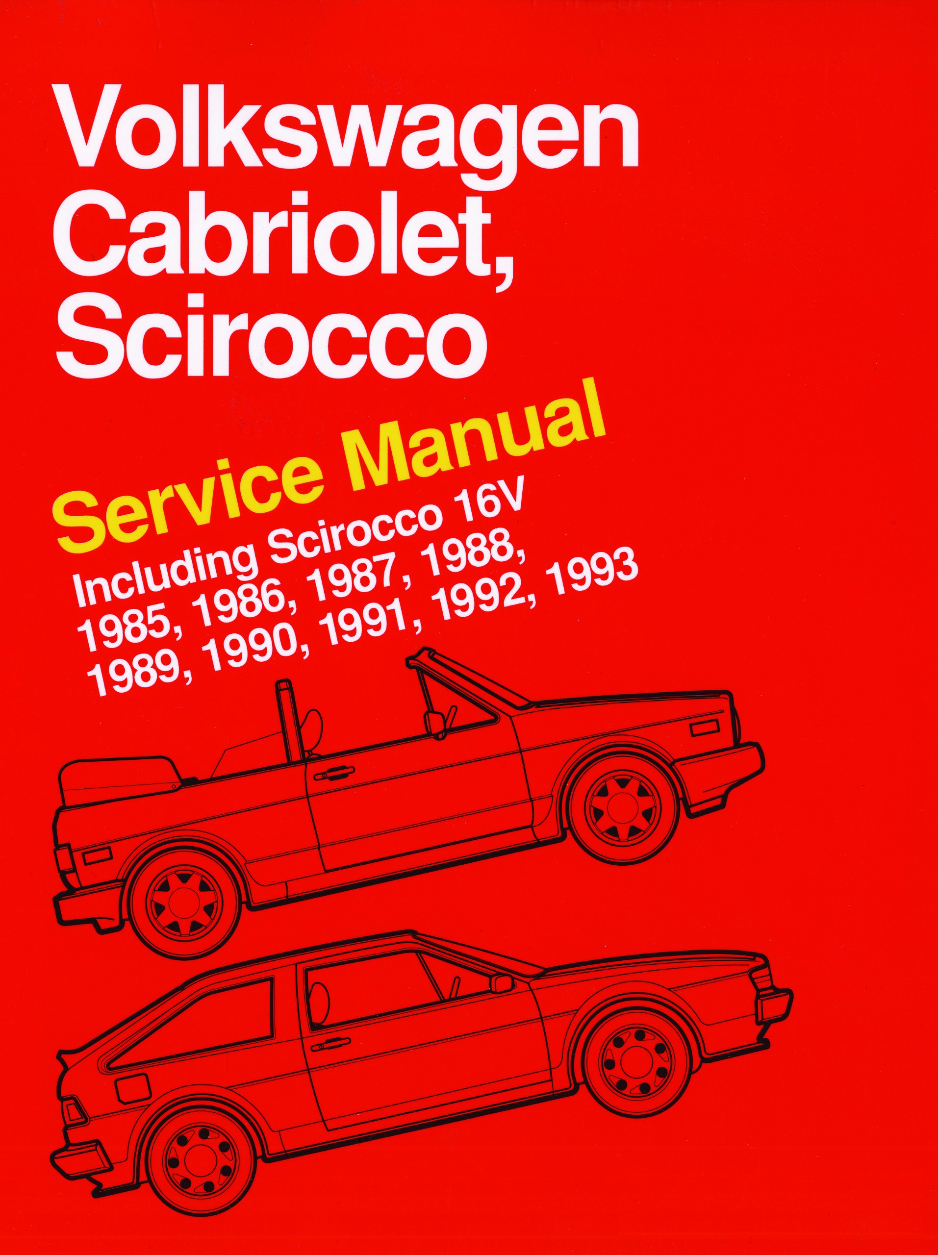 Volkswagen Cabriolet, Scirocco Service Manual: 1985, 1986, 1987, 1988,  1989, 1990, 1991, 1992, 1993: Including Scirocco 16v: Bentley Publishers:  ...
