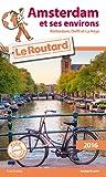 Guide du Routard Amsterdam et ses environs 2016