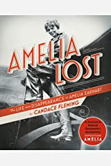 Amelia Lost: The Life and Disappearance of Amelia Earhart Kindle Edition