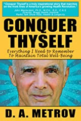 CONQUER THYSELF -- Everything I Need To Remember To Maintain Total Well-Being Kindle Edition