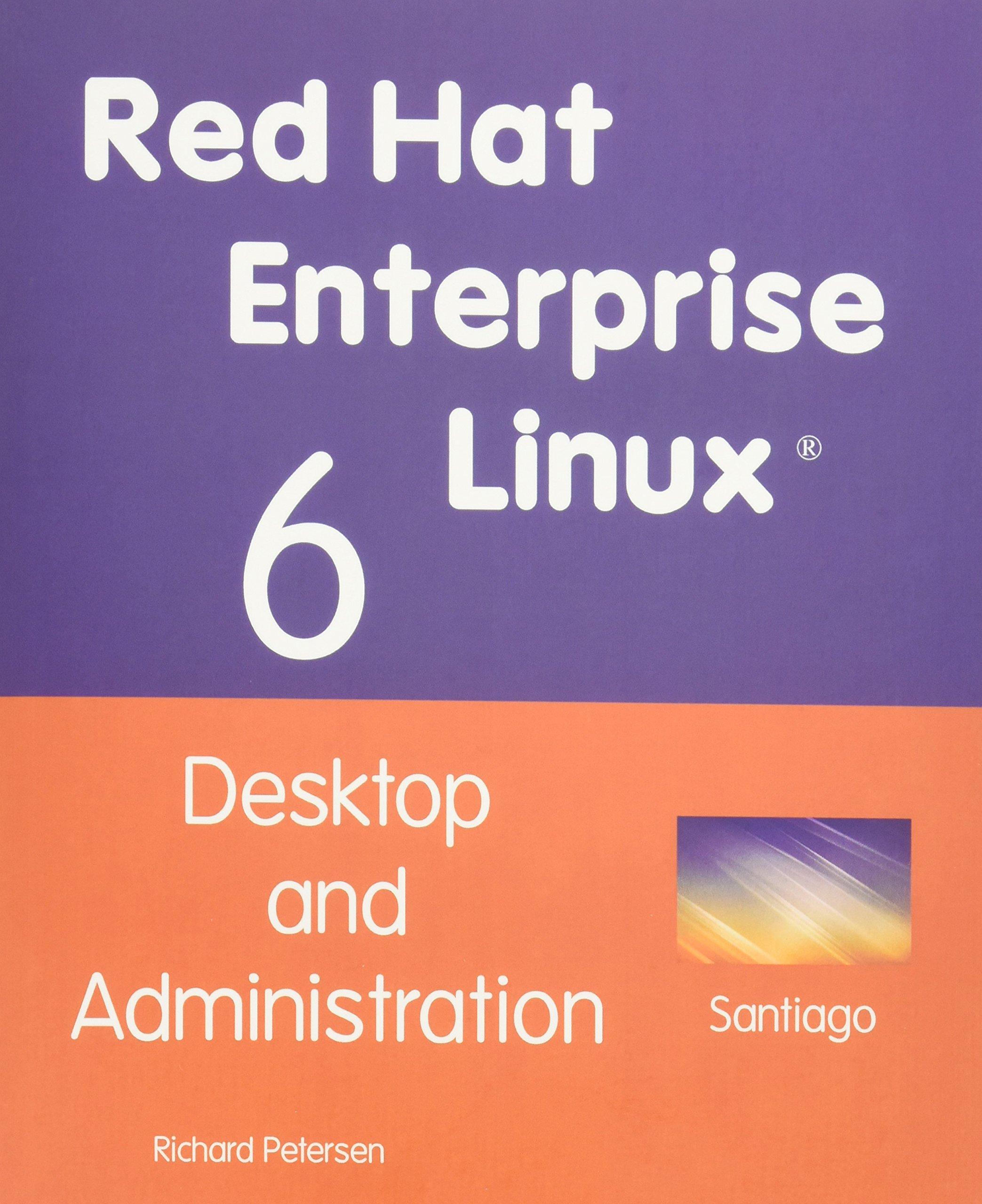 Red hat enterprise linux 6 desktop and administration richard petersen 9781936280254 amazon com books