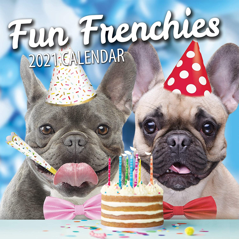 Fun Frenchies 2021 French Bulldog Wall Calendar