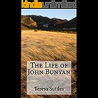 The Life of John Bunyan (The Christian Biography Series Book 1)