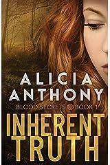 Inherent Truth (Blood Secrets Book 1) Kindle Edition