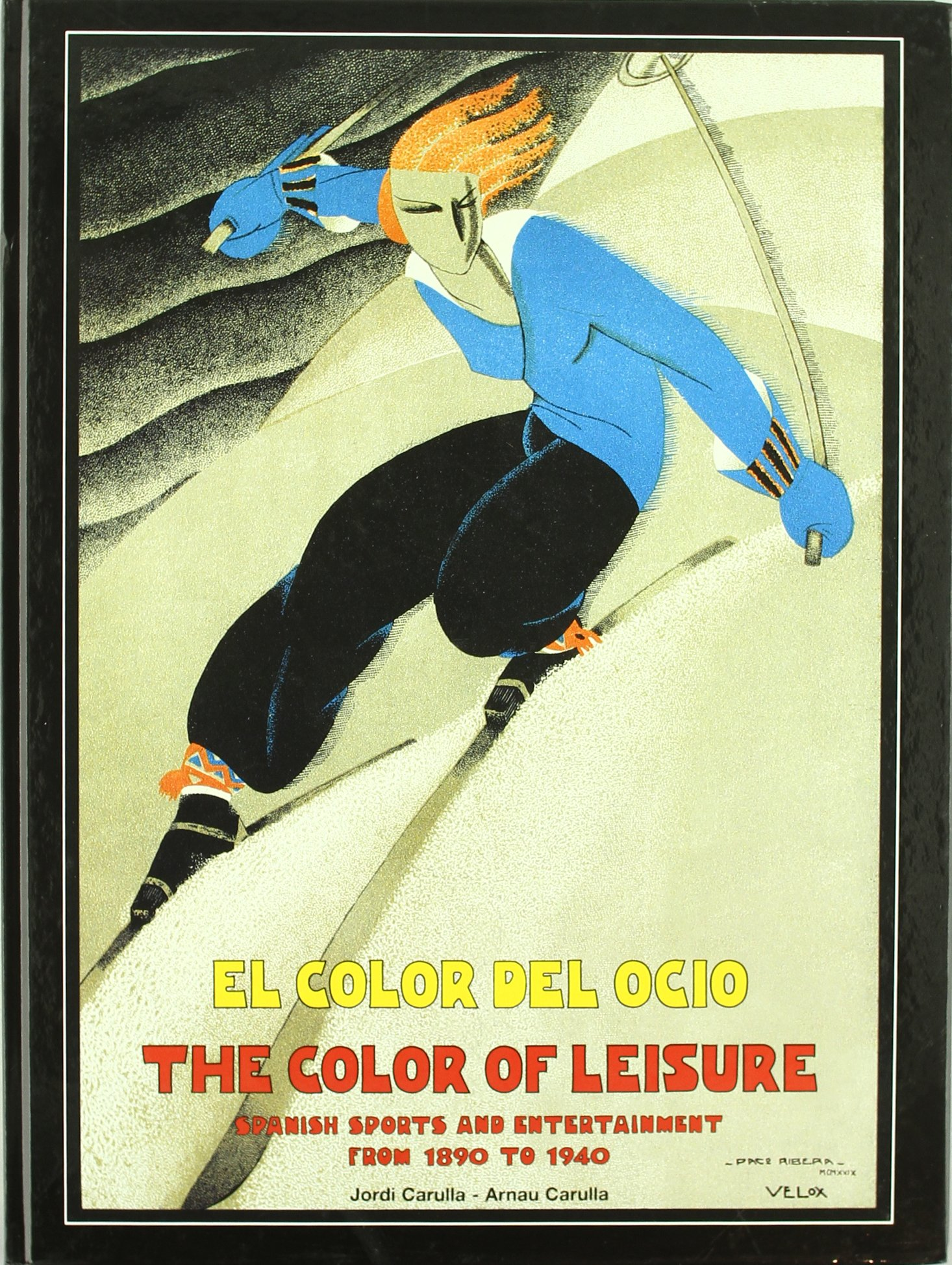 Read Online The Color of Leisure: Spanish Sports and Entertainment from 189 to 1940 ebook