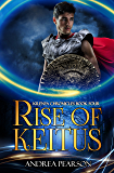 Rise of Keitus (Kilenya Chronicles Book 4)