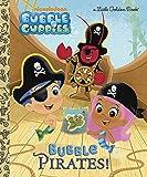 Bubble Pirates! (Bubble Guppies) (Little Golden Book)