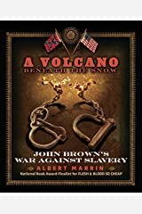 A Volcano Beneath the Snow: John Brown's War Against Slavery Kindle Edition