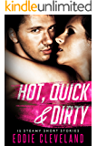 Hot, Quick & Dirty: 12 Steamy Short Stories
