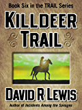 Killdeer Trail (the Trail series Book 6)