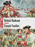 British Redcoat vs French Fusilier: North America 1755–63 (Combat)
