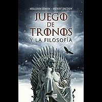 Juego de tronos y la filosofía (Vamos en Serie) (Spanish Edition)