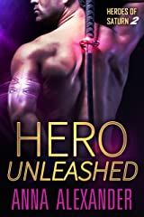 Hero Unleashed (Heroes of Saturn Book 2) Kindle Edition