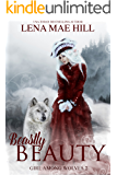 Beastly Beauty: A Beauty and the Beast Adaptation (Girl Among Wolves Book 2) (English Edition)