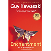 Enchantment: The Art of Changing Hearts, Minds, and Actions (English Edition)