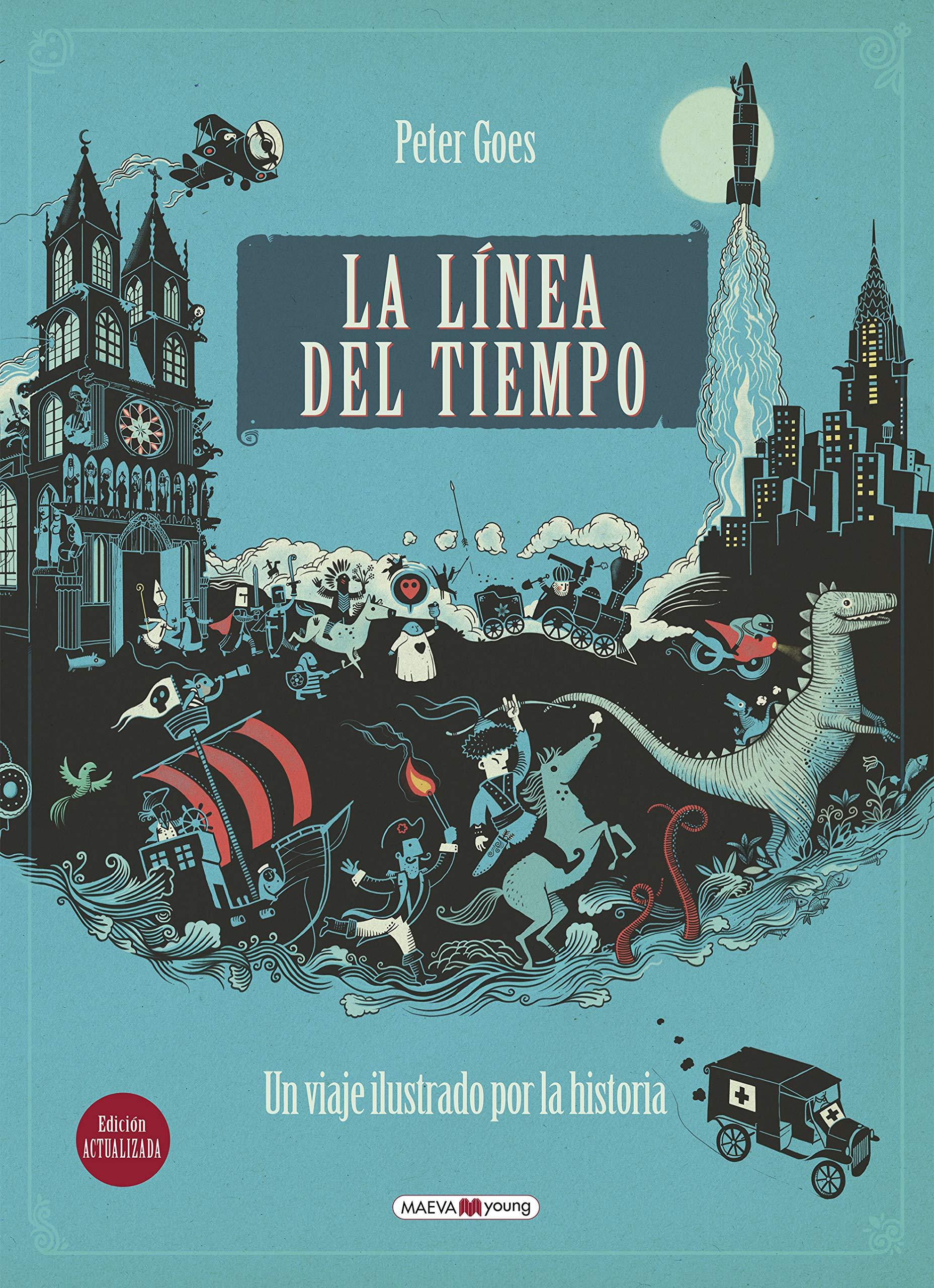 La línea del tiempo: Un viaje ilustrado por la historia Libros para los que aman los libros: Amazon.es: Goes, Peter, Arguilé, Marta: Libros