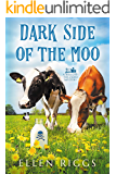 Dark Side of the Moo (Bought-the-Farm Mystery 2)