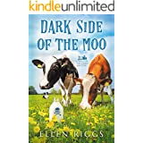 Dark Side of the Moo (Bought-the-Farm Mystery Book 2)